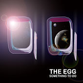 Play & Download Something To Do by The Egg | Napster