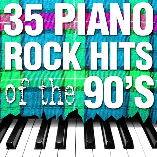 Play & Download 35 Piano Rock Hits of the 90's by Piano Tribute Players | Napster