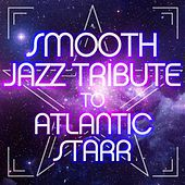 Smooth Jazz Tribute to Atlantic Starr von Various Artists