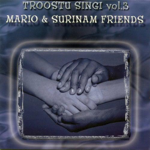 Play & Download Troostu Singi (Vol. 3) by Mario & Surinam Friends   Napster