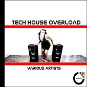 Tech House Overload by Various Artists