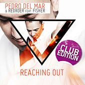 Play & Download Reaching Out (Club Edition) by Pedro Del Mar | Napster