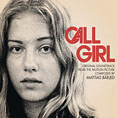 Play & Download Call Girl - Original Soundtrack by Mattias Bärjed | Napster