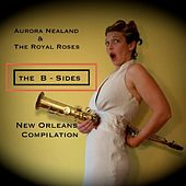 The B-Sides - New Orleans Compilation by Aurora Nealand