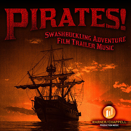 Play & Download Pirates! Swashbuckling Adventure Film Trailer Music by Hollywood Film Music Orchestra | Napster
