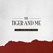 Play & Download The Howling Fire by The Tiger and Me | Napster