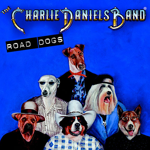 Play & Download Road Dogs by Charlie Daniels | Napster