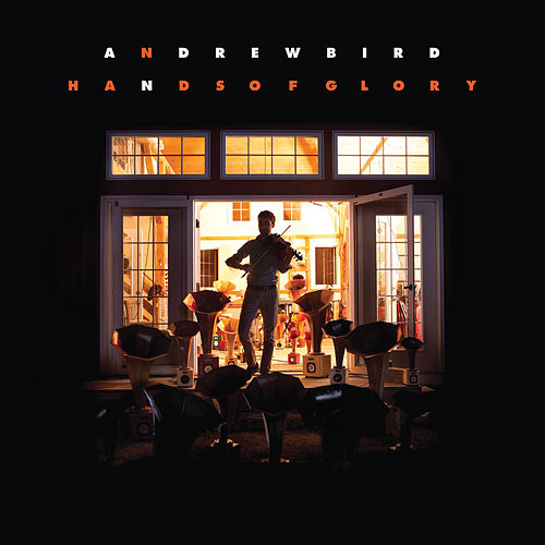 Play & Download Hands of Glory by Andrew Bird | Napster