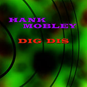 Dig Dis von Hank Mobley