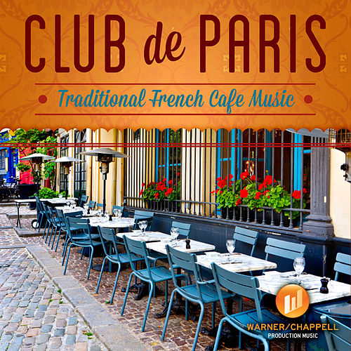 Play & Download Club De Paris - Traditional French Cafe Music by Café Chill Lounge Club | Napster