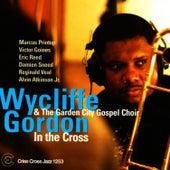 In the Cross by Wycliffe Gordon
