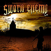 The Beginning Of The End by Sworn Enemy