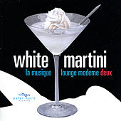 Play & Download White Martini by Various Artists | Napster