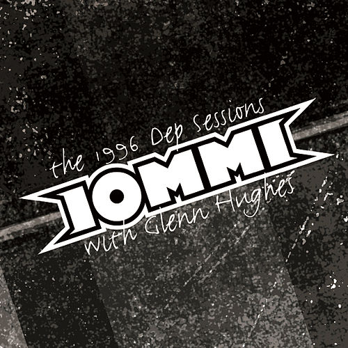 Play & Download The Dep Sessions '96 by Tony Iommi | Napster