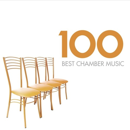 Play & Download 100 Best Chamber Music by Various Artists | Napster