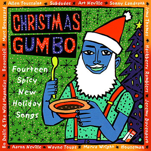 Play & Download Christmas Gumbo by Various Artists | Napster