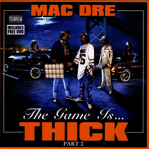 The Game Is Thick - Part 2 by Mac Dre