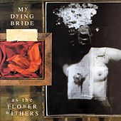 Play & Download As the Flower Withers [Bonus Track] by My Dying Bride | Napster
