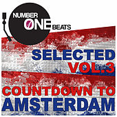 NumberOneBeats Selected, Vol. 3 (Countdown to Amsterdam) Selected By A.C.K. by Various Artists
