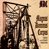Play & Download Magnus Dominus Corpus by MDC | Napster