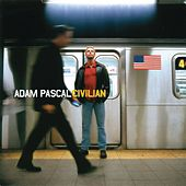 Play & Download Civilian by Adam Pascal | Napster