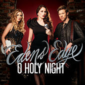 Play & Download O Holy Night by Edens Edge | Napster