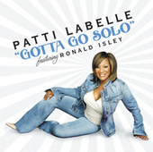 Gotta Go Solo by Patti LaBelle