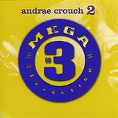 Play & Download Mega 3 Collection, Vol. 2 by Andrae Crouch | Napster