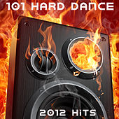 101 Hard Dance 2012 (Best of Top Electronic Dance, Acid, Hard Techno, Hard House, Rave Anthems, Goa Psytrance, Hard Dance) by Various Artists