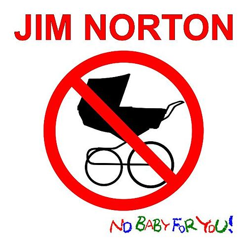 Play & Download No Baby for You! by Jim Norton | Napster
