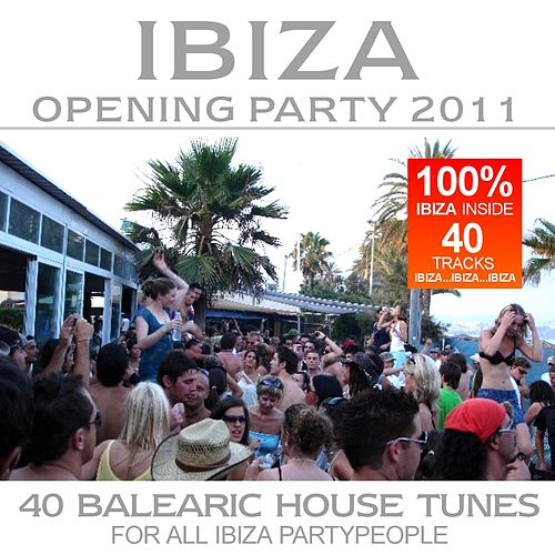 Play & Download Ibiza Opening Party 2011 by Various Artists | Napster
