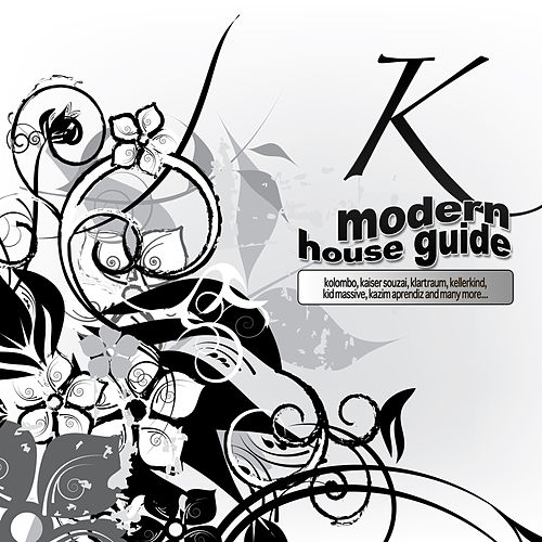 Play & Download Modern House Guide - K by Various Artists | Napster