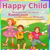 Play & Download Happy Child - Wunderschöne und frische Kinderlieder zum Mitsingen und ein lustiges Geräuscheraten De by Various Artists | Napster