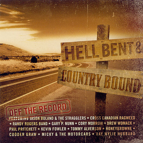 Hell Bent And Country Bound, Off The Record by Various Artists