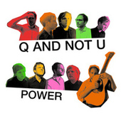 Play & Download Power by Q and Not U | Napster