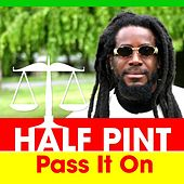Play & Download Pass It On by Half Pint | Napster