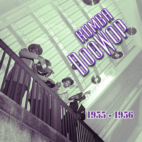 Rumba Doowop Vol. 2 1955-56 by Various Artists