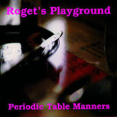 Play & Download Periodic Table Manners by Roget's Playground | Napster
