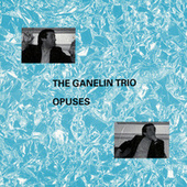 Opuses by The Ganelin Trio