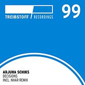 Decisions (Incl. Nhar Remix) by Arjuna Schiks