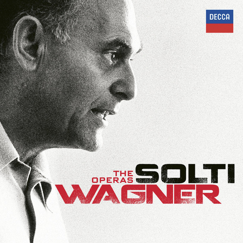 Solti - Wagner - The Operas by Sir Georg Solti