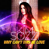Play & Download Why Can't This Be Love (Remxies) by Kim Sozzi | Napster