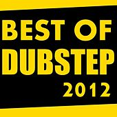 Best Of Dubstep 2012 by Dubstep