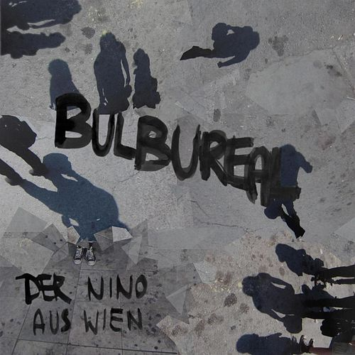 Play & Download Bulbureal by Der Nino Aus Wien | Napster
