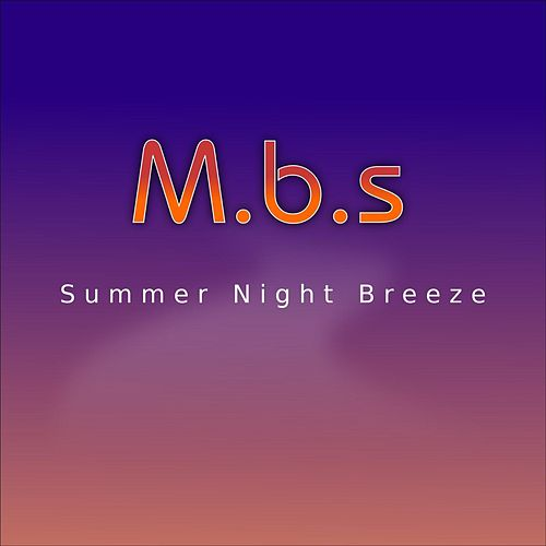 Play & Download Summer Night Breeze by MBS | Napster