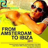 Play & Download From Amsterdam To Ibiza 2011 - EP by Various Artists | Napster