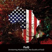 Envisioning Abstraction: The Duality of FluiD - EP by Fluid