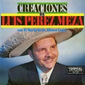 Play & Download Creaciones de Luis Perez Meza by Luis Perez Meza | Napster