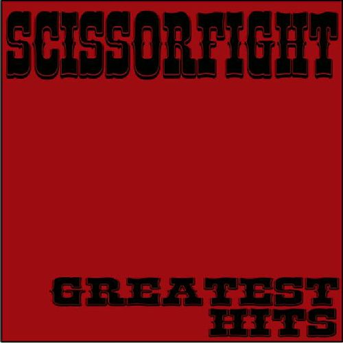 Play & Download Greatest Hits by Scissorfight | Napster