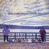 Play & Download Back to Clearlake Oaks by Twice As Good | Napster